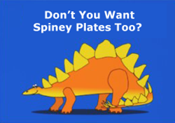 Dont You Want Spiney Plates Too